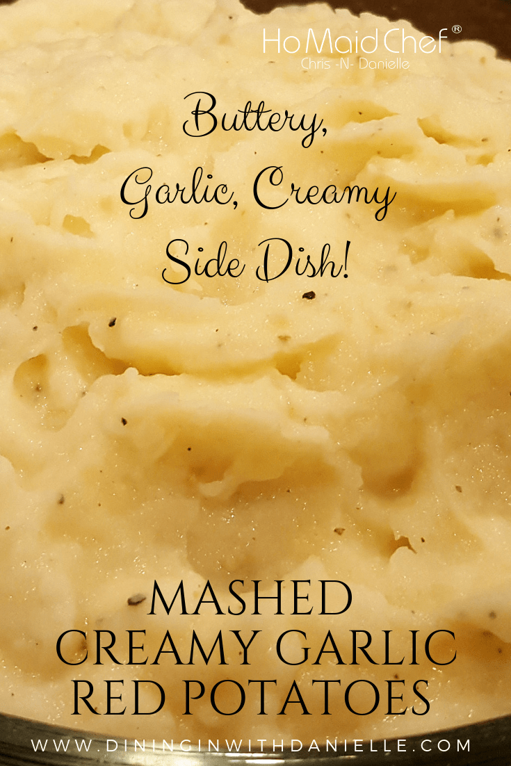 Delicious Side Dish Mashed Creamy Garlic Red Potatoes - Dining in with Danielle